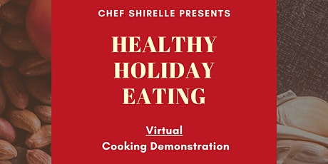 Healthy Holiday Eating: Virtual Cooking Demo tickets