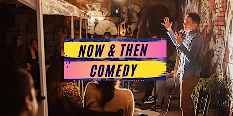 Now and Then Comedy - 12/3 tickets