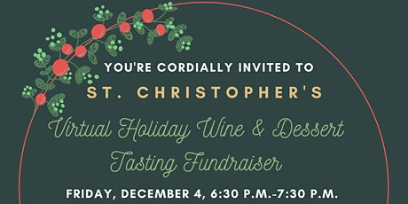 St. Christopher's 12/4 Wine Tasting: TKT SALES CLOSED, BUT YOU CAN DONATE! tickets