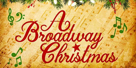 A Broadway Christmas - Concert # 3 tickets