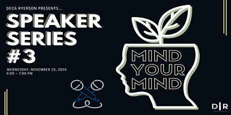 DECA Ryerson Speaker Series #3: Mind Your Mind tickets