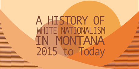 A History of White Nationalism in Montana: 2015 to Today tickets