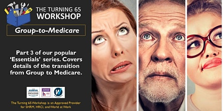 Part 3. HR ESSENTIALS: When Medicare Meets Group Health Plans at 65. tickets