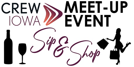 CREW Iowa Meet-Up Event - Sip & Shop tickets