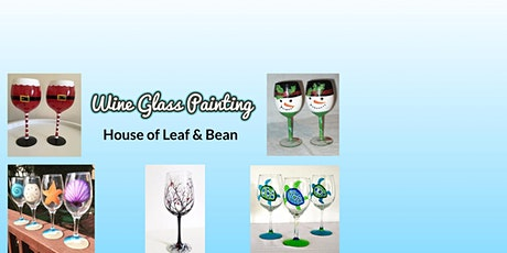 Wine Glass Painting at House of Leaf & Bean tickets