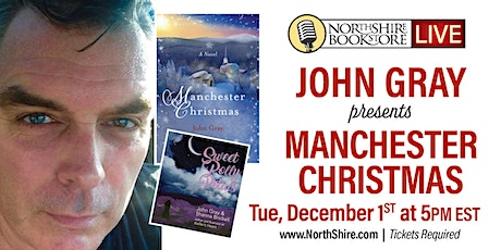 "Northshire Live: John Gray ""Manchester Christmas"" tickets"
