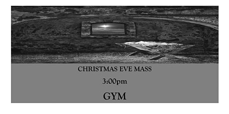 CTK Christmas Eve Mass 3:00pm (GYM) tickets