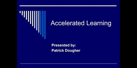 Accelerated Learning, Double Your Reading Rate and Remember Anything Now! tickets