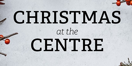 Christmas at the Centre 2020 tickets