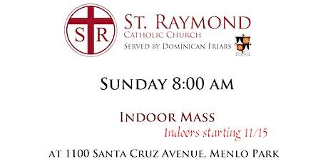 St. Raymond Indoor Mass - Sunday 9:00 am tickets