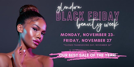 Glendora - Black Friday Beauty Week tickets