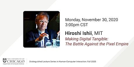 UChicago HCI Speaker Series: Hiroshi Ishii - MIT Media Lab tickets