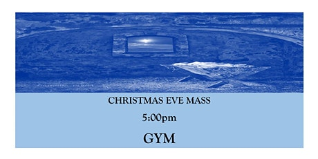CTK Christmas Eve Mass 5:00pm (GYM) tickets