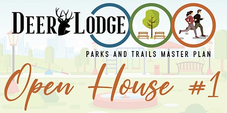 Deer Lodge Parks and Trails Master Plan - OPEN HOUSE #1 tickets