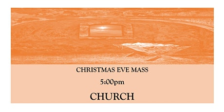 CTK Christmas Eve Mass 5:00pm (CHURCH) tickets