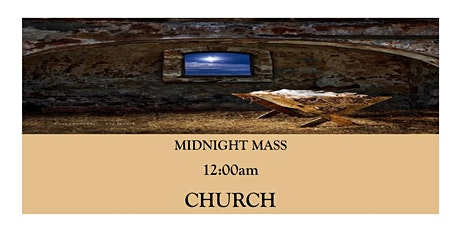 CTK MIDNIGHT MASS  12:00 am (CHURCH) tickets
