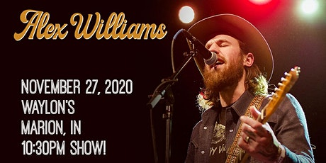 Alex Williams in Marion, IN (10:30pm Show) tickets