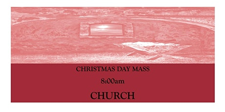 CTK Christmas Day Mass  8:00am (CHURCH) tickets