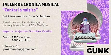 """TALLER EN LÍNEA DE CRÓNICA MUSICAL """"CONTAR LA MÚSICA"""" boletos"""