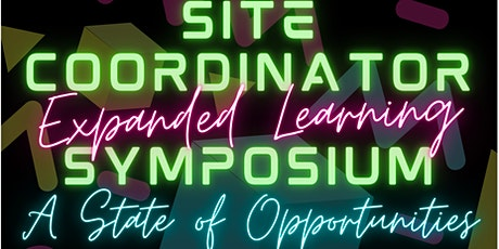 Site Coordinator Expanded Learning Symposium: A State of Opportunity tickets