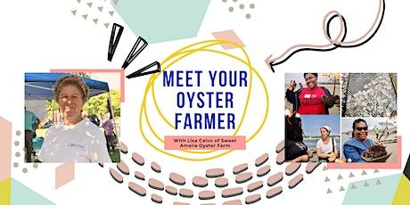 Meet Your Oyster Farmer - Lisa Calvo, Sweet Amalia Oyster Farm tickets