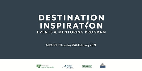 Destination Inspiration Events and Mentoring Program - Albury tickets