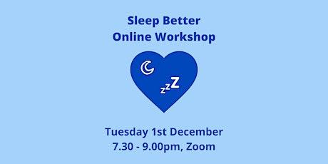 Sleep Better Online Workshop Tue 1st December tickets
