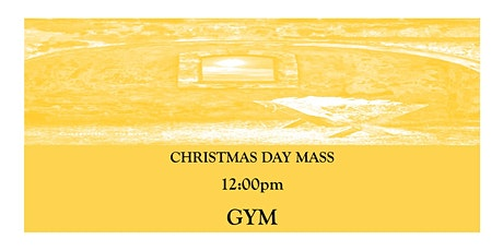 CTK Christmas Day Mass 12:00 pm (GYM) tickets