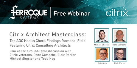 Citrix Architect Masterclass: Top ADC Health Check Findings from the Field tickets