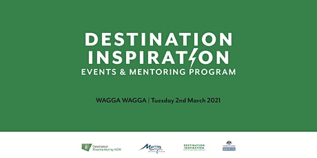 Destination Inspiration Events and Mentoring Program - Wagga Wagga tickets