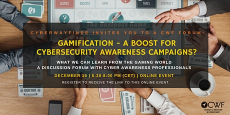 CWF Forum: Gamification - A Boost for Cybersecurity Campaigns? tickets