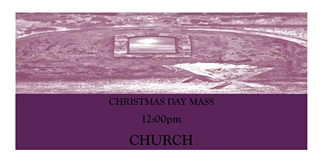 CTK Christmas Day Mass 12:00pm (CHURCH) tickets