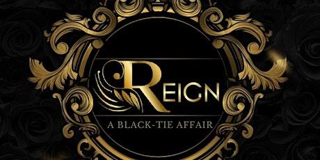 "Reign "" A BLACK-TIE AFFAIR"" tickets"