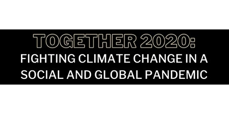 Together  2020: Fighting Climate Change in a Social and Global Pandemic tickets