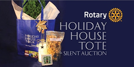 Rotary Holiday House Tote &  Silent Auction tickets