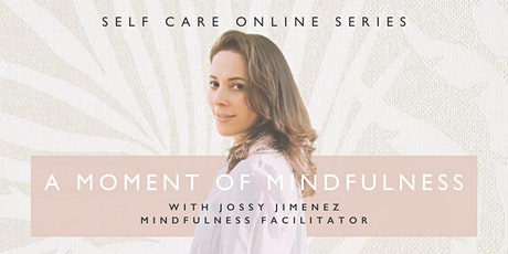 A MOMENT OF MINDFULNESS: MISS FOX Online Series tickets