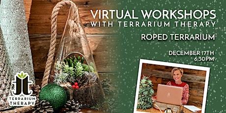 Virtual Workshop - Roped Terrarium tickets