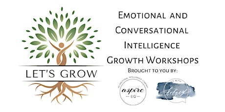 Let's Grow: An Emotional & Conversational Intelligence Growth Workshop tickets