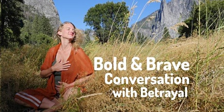 Bold & Brave Conversation with Liberation from Betrayal tickets