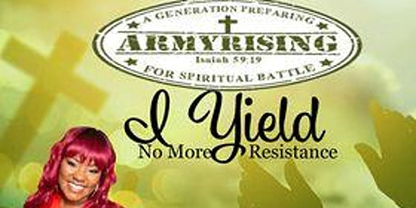 "ArmyRising20 ""I Yield: No More Resistance"" tickets"