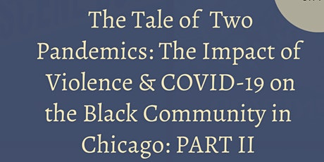The Tale of Two Pandemics: The Impact of Violence & COVID-19  on the Black tickets
