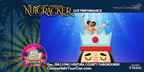 VENTURA BALLET NUTCRACKER - Concerts In Your Car - LIVE ON STAGE - SAT 5 pm tickets
