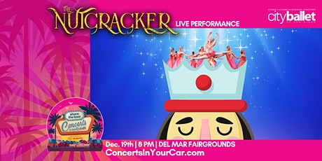 CITY BALLET SD - THE NUTCRACKER SUBARU Presents Concerts In Your Car - 8PM tickets