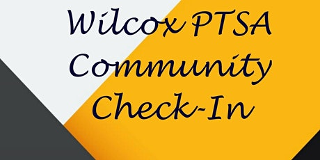Wilcox PTSA Community Check-In tickets