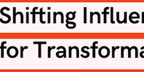 Instigating Change: Shifting Influence for Transformation in the Arts tickets