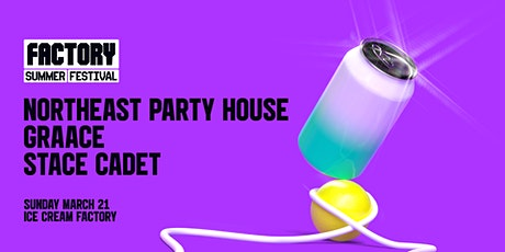 Northeast Party House [Perth] | Factory Summer Festival tickets