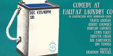 Comedy at HFX Laundry Co: In Conjunction with Sourwood Cider tickets