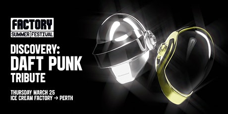 Discovery Daft Punk [Perth] | Factory Summer Festival tickets