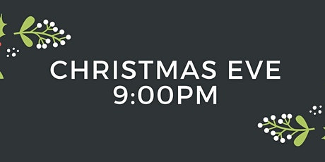 9pm Christmas Eve Worship tickets