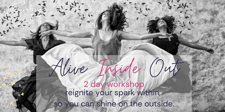 Alive Inside Out 2 day workshop tickets